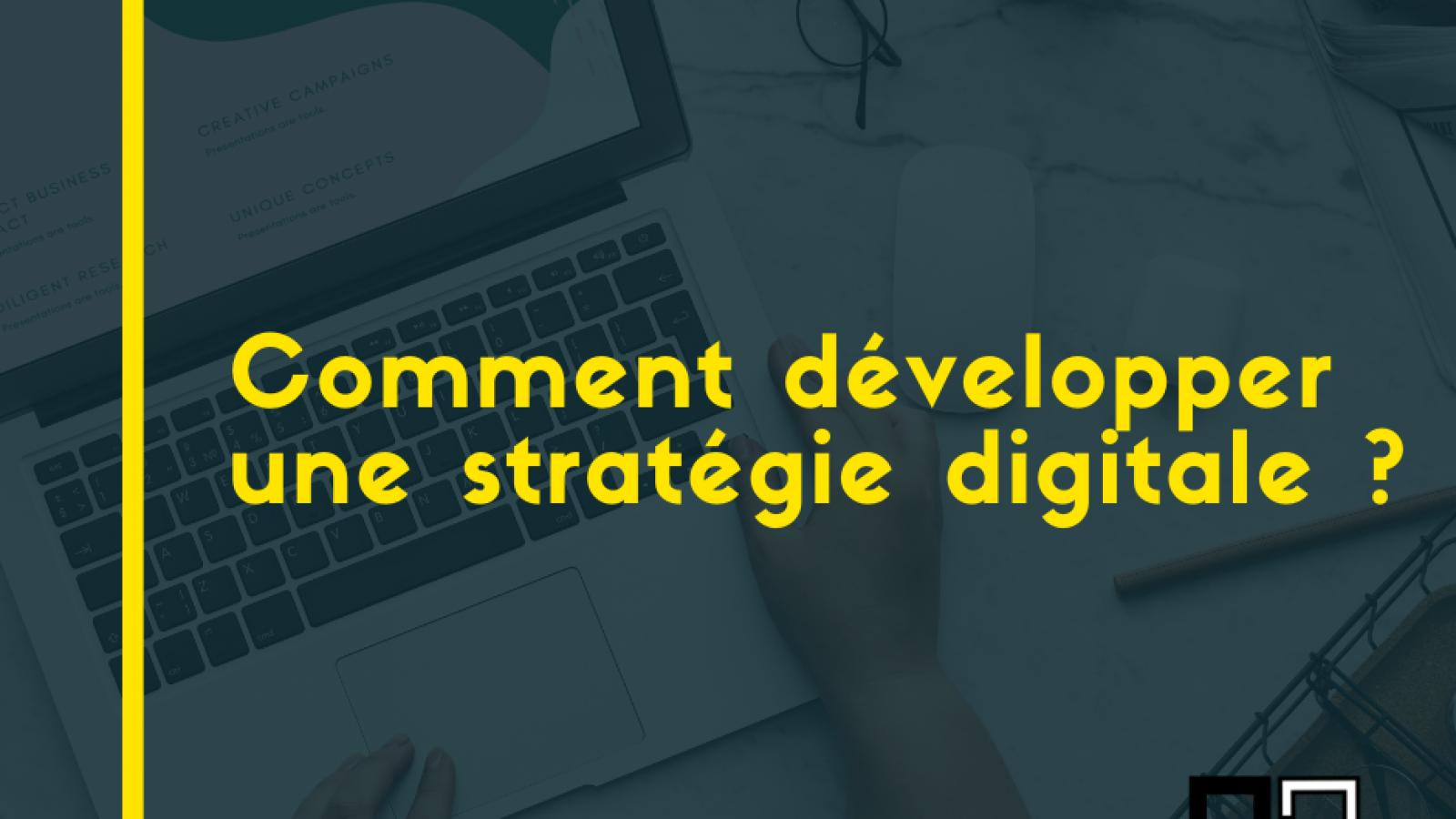 article _ comment développer une stratégie digitale