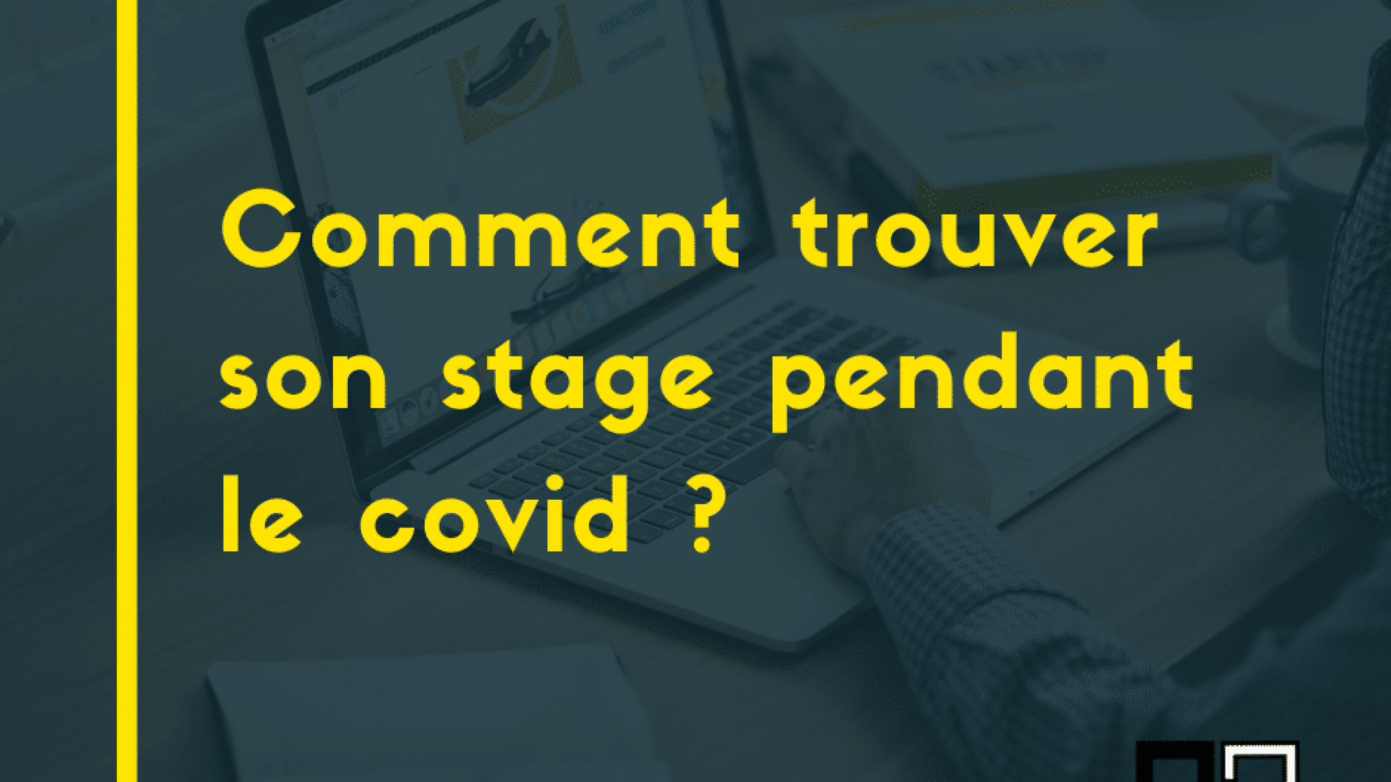 comment trouver son stage ?
